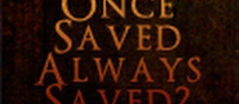 'Once saved always saved'?